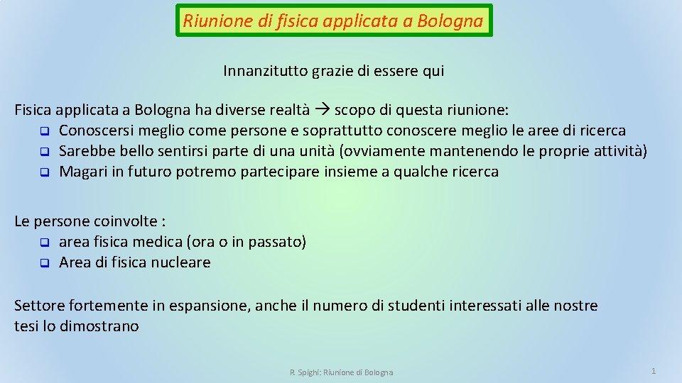 Riunione di fisica applicata a Bologna Innanzitutto grazie di essere qui Fisica applicata a