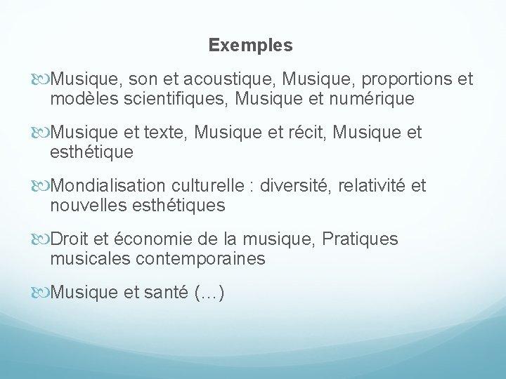 Exemples Musique, son et acoustique, Musique, proportions et modèles scientifiques, Musique et numérique Musique