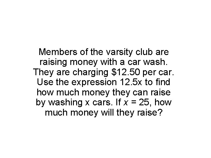Members of the varsity club are raising money with a car wash. They are