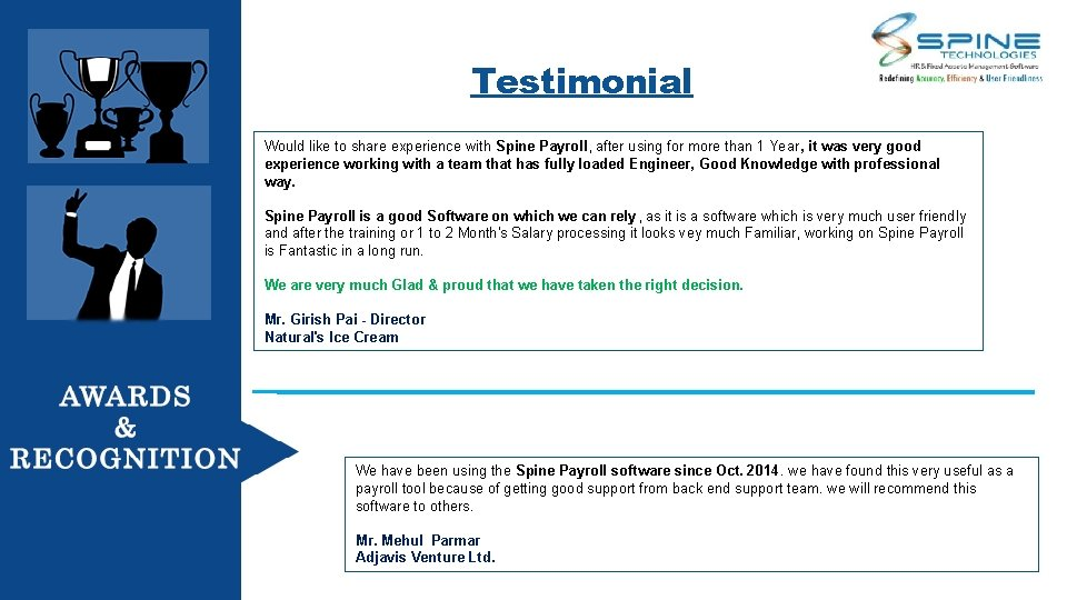 Testimonial Would like to share experience with Spine Payroll, after using for more than
