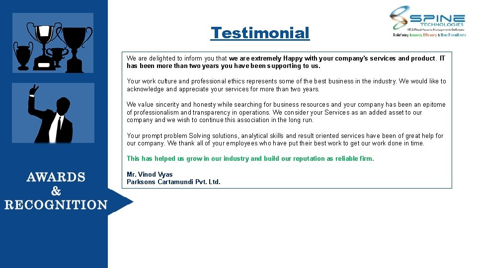 Testimonial We are delighted to inform you that we are extremely Happy with your