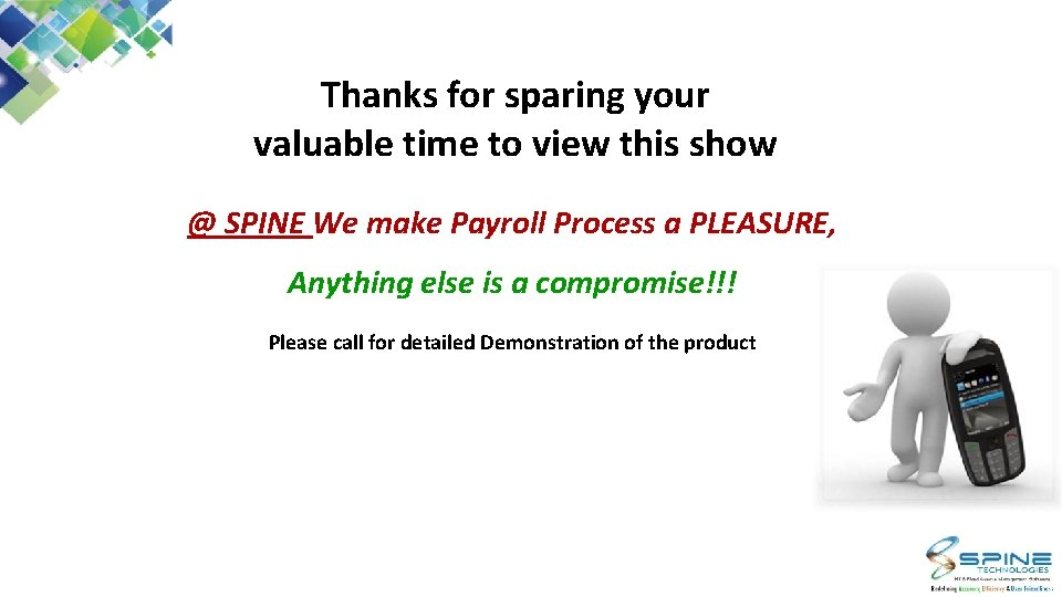 Thanks for sparing your valuable time to view this show @ SPINE We make