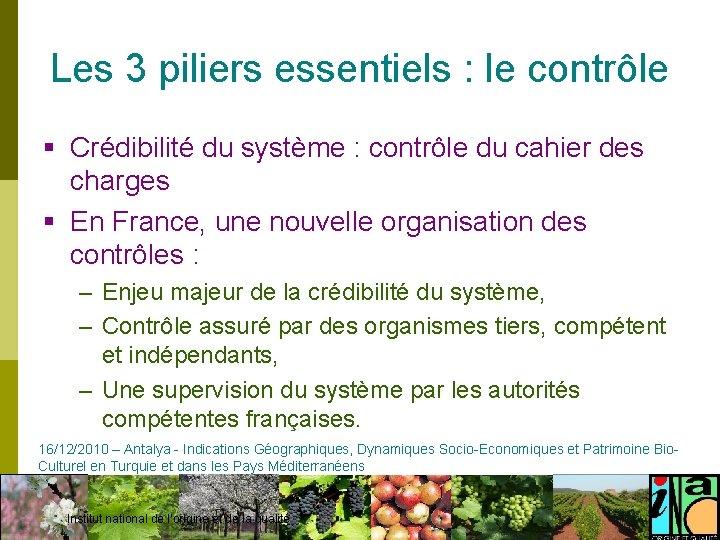 Les 3 piliers essentiels : le contrôle § Crédibilité du système : contrôle du