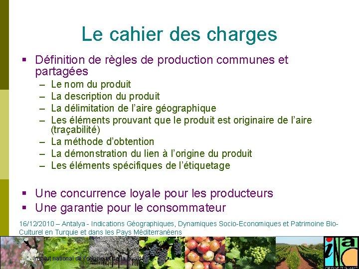 Le cahier des charges § Définition de règles de production communes et partagées –