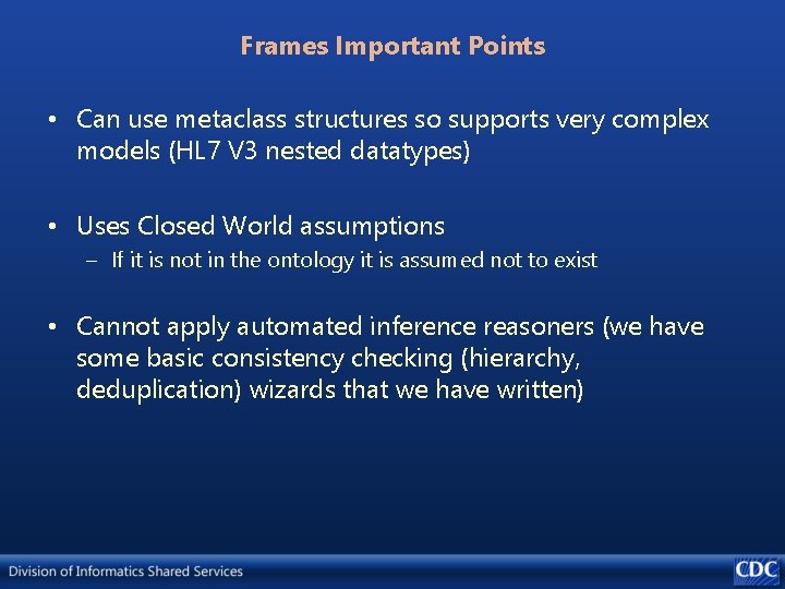 Frames Important Points • Can use metaclass structures so supports very complex models (HL