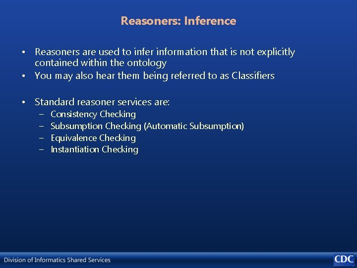 Reasoners: Inference • Reasoners are used to infer information that is not explicitly contained