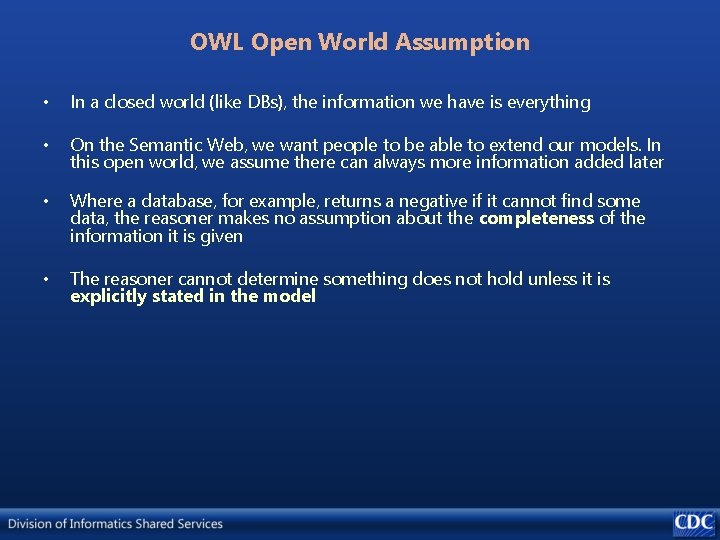 OWL Open World Assumption • In a closed world (like DBs), the information we