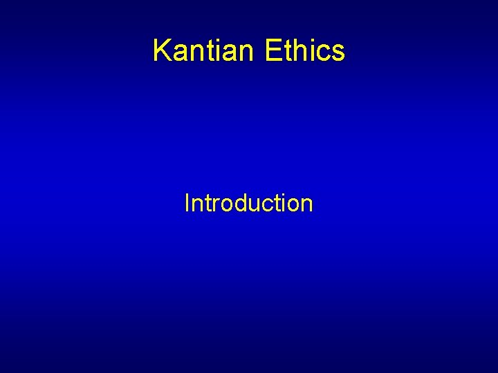 Kantian Ethics Introduction