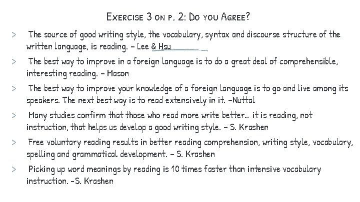 Exercise 3 on p. 2: Do you Agree? > > > The source of