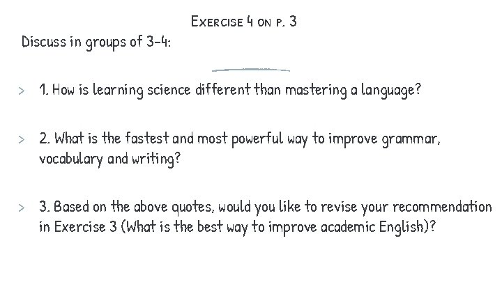Discuss in groups of 3 -4: Exercise 4 on p. 3 > 1. How