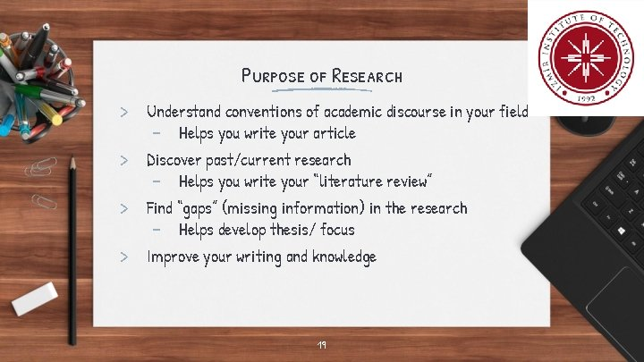 Purpose of Research > Understand conventions of academic discourse in your field - Helps