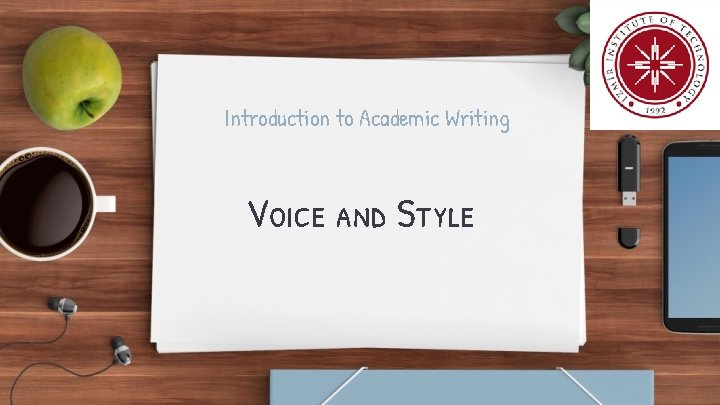 Introduction to Academic Writing Voice and Style