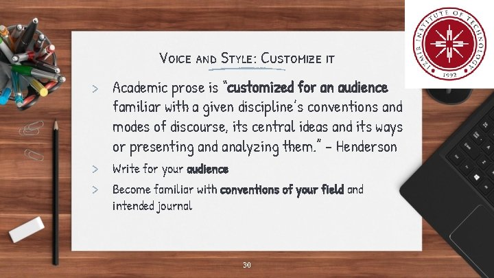 """Voice and Style: Customize it > Academic prose is """"customized for an audience familiar"""