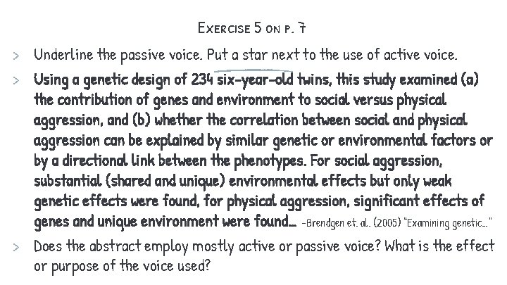 Exercise 5 on p. 7 > Underline the passive voice. Put a star next