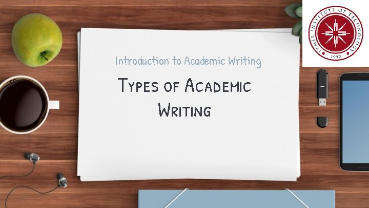 Introduction to Academic Writing Types of Academic Writing