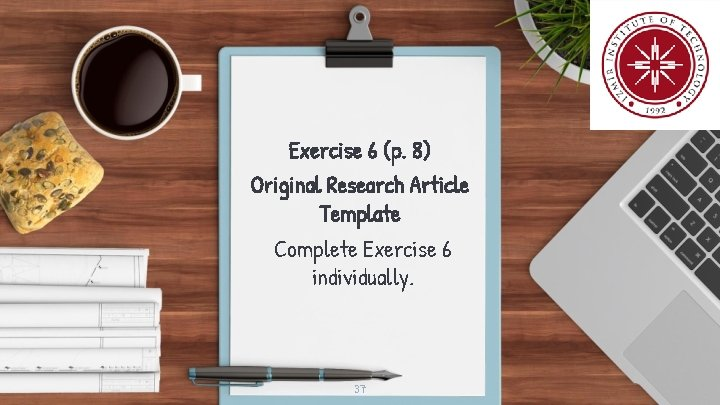 Exercise 6 (p. 8) Original Research Article Template Complete Exercise 6 individually. 37