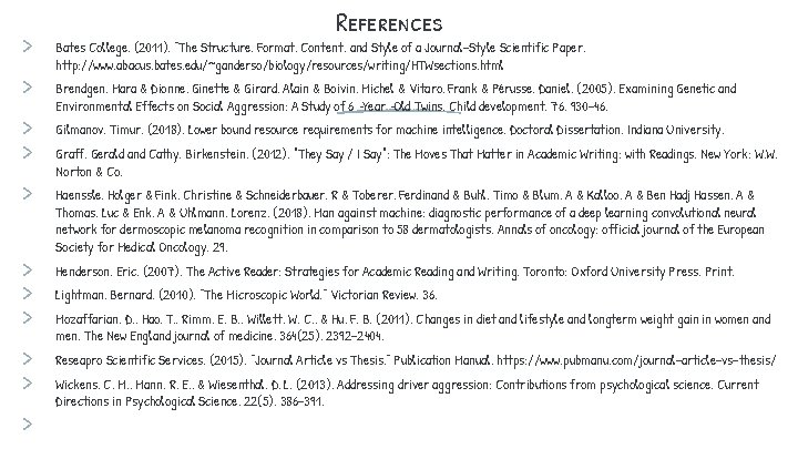 """> > > References Bates College. (2011). """"The Structure, Format, Content, and Style of"""
