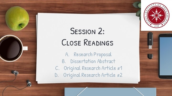 Session 2: Close Readings A. Research Proposal B. Dissertation Abstract C. Original Research Article