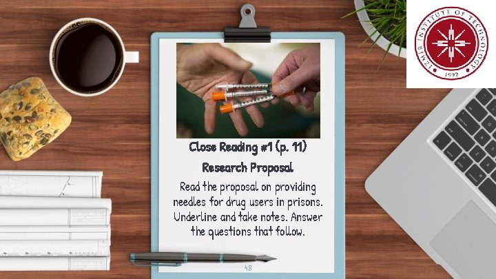 Close Reading #1 (p. 11) Research Proposal Read the proposal on providing needles for