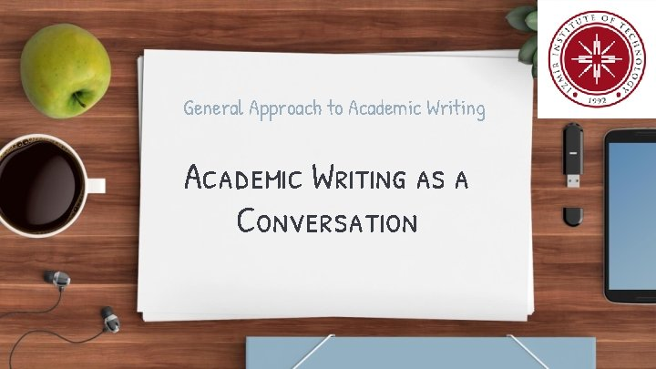 General Approach to Academic Writing as a Conversation