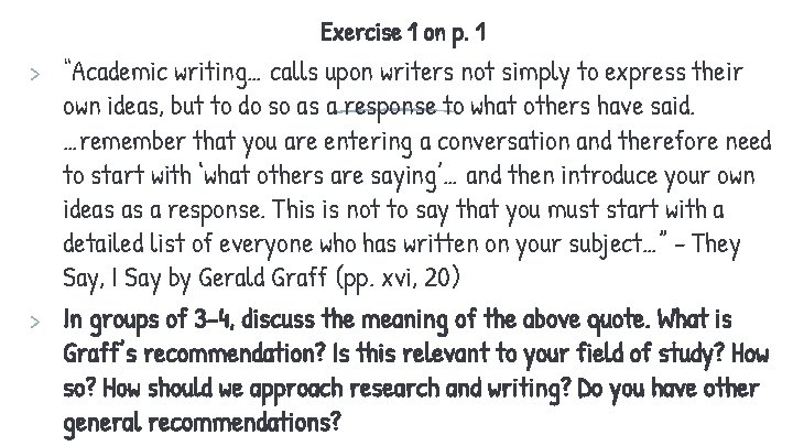 """Exercise 1 on p. 1 > """"Academic writing… calls upon writers not simply to"""