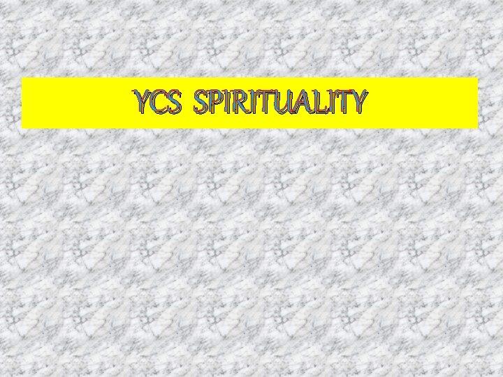 YCS SPIRITUALITY