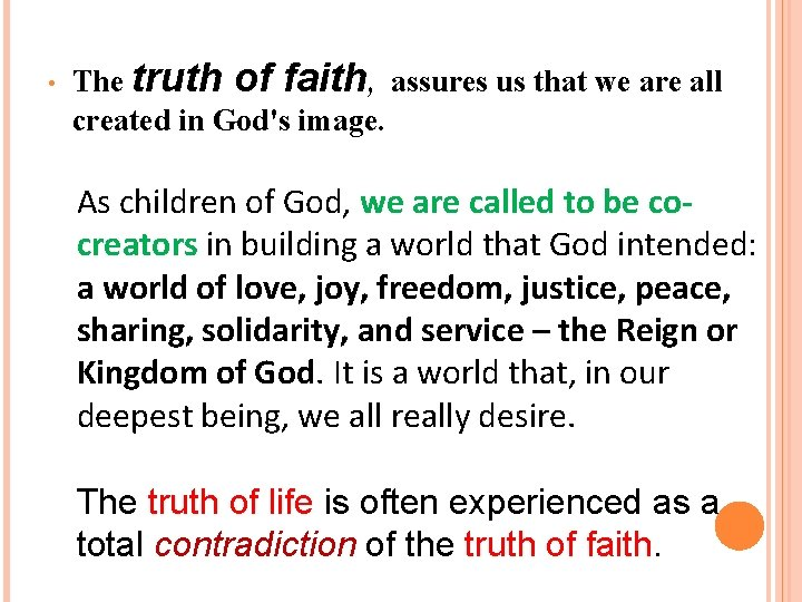 • The truth of faith, assures us that we are all created in