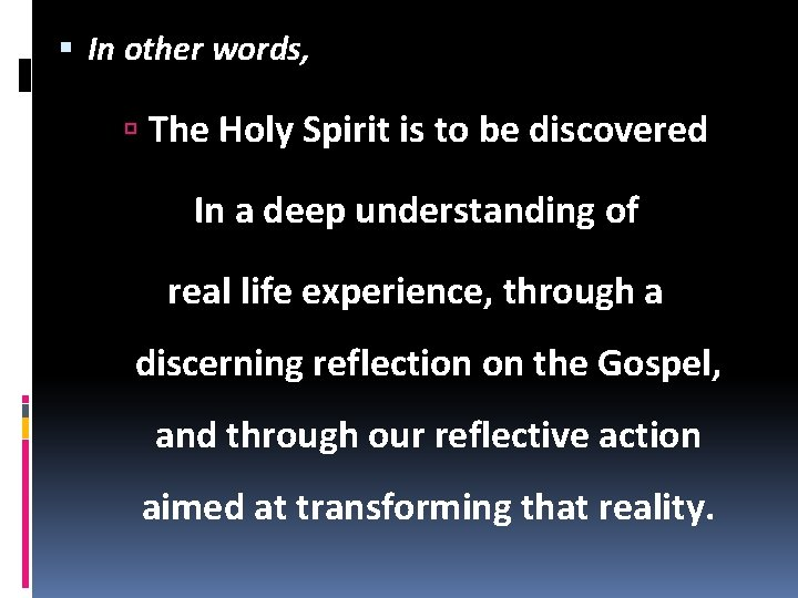 In other words, The Holy Spirit is to be discovered In a deep