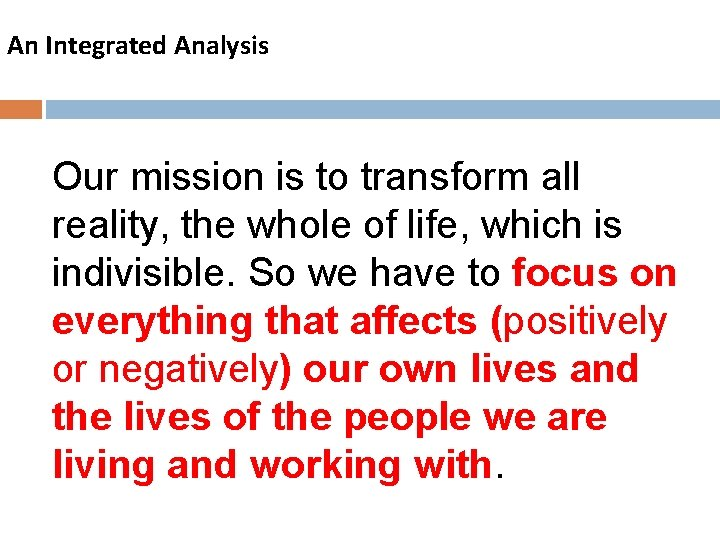 An Integrated Analysis Our mission is to transform all reality, the whole of life,
