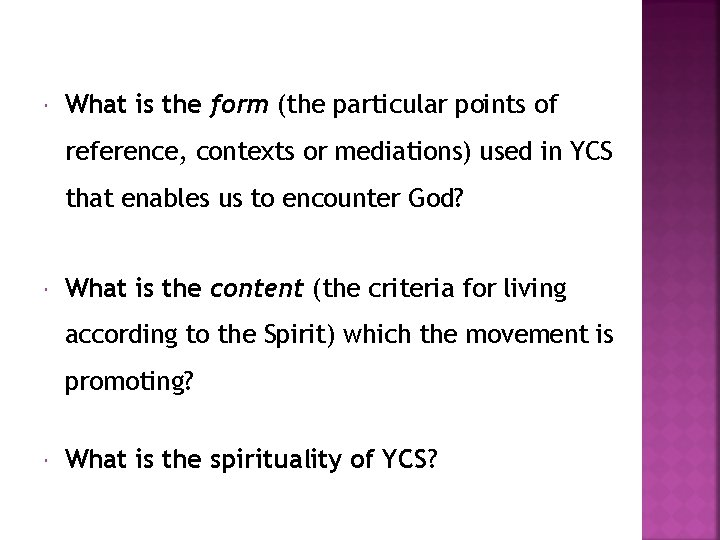 What is the form (the particular points of reference, contexts or mediations) used