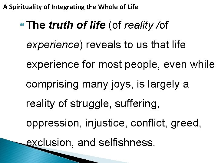 A Spirituality of Integrating the Whole of Life The truth of life (of reality