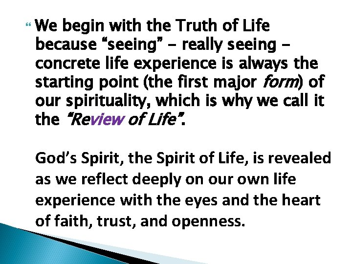 """We begin with the Truth of Life because """"seeing"""" - really seeing concrete"""