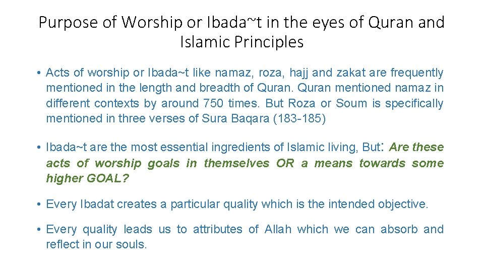 Purpose of Worship or Ibada~t in the eyes of Quran and Islamic Principles •