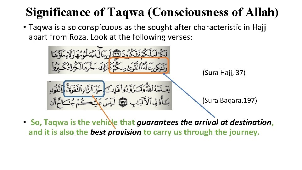 Significance of Taqwa (Consciousness of Allah) • Taqwa is also conspicuous as the sought