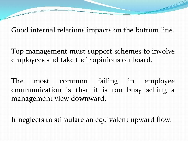 Good internal relations impacts on the bottom line. Top management must support schemes to
