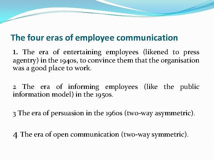 The four eras of employee communication 1. The era of entertaining employees (likened to