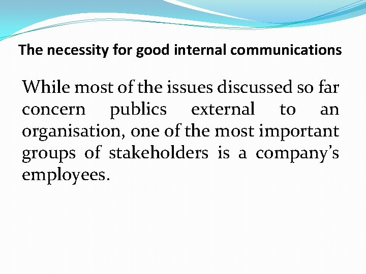 The necessity for good internal communications While most of the issues discussed so far