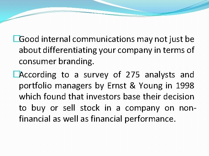 �Good internal communications may not just be about differentiating your company in terms of
