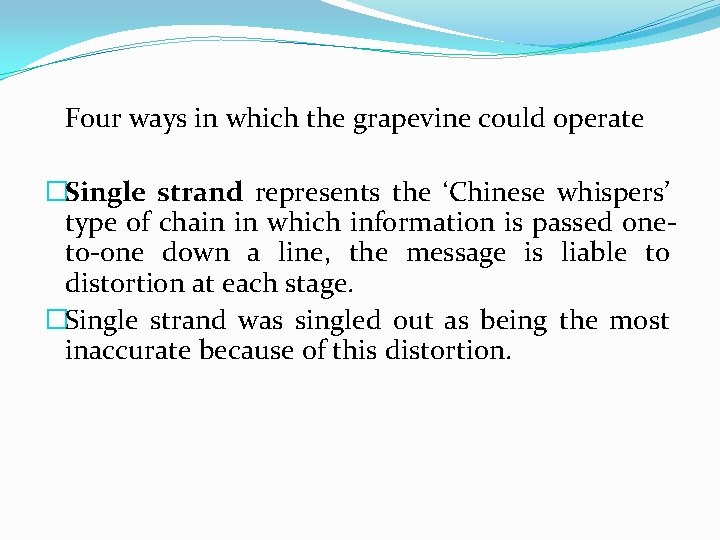 Four ways in which the grapevine could operate �Single strand represents the 'Chinese whispers'