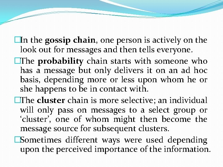 �In the gossip chain, one person is actively on the look out for messages