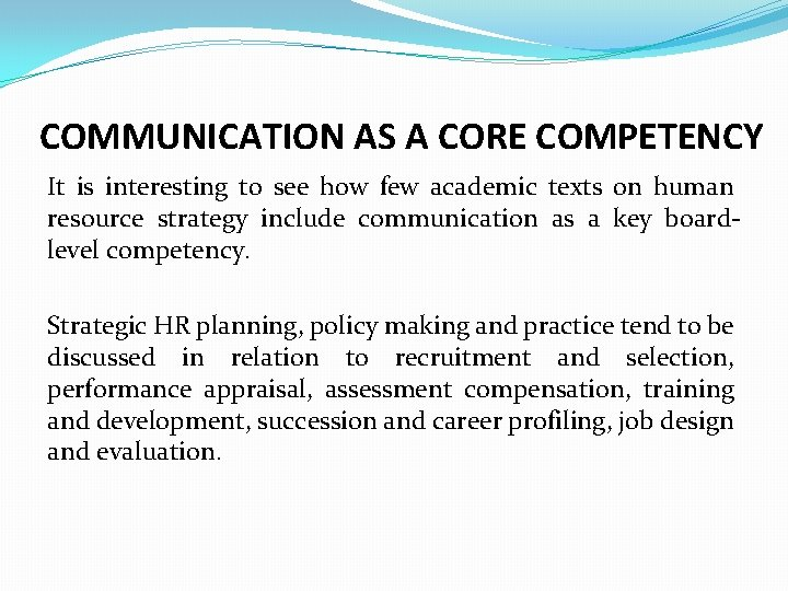 COMMUNICATION AS A CORE COMPETENCY It is interesting to see how few academic texts