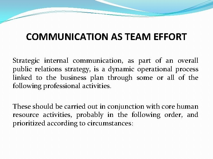 COMMUNICATION AS TEAM EFFORT Strategic internal communication, as part of an overall public relations
