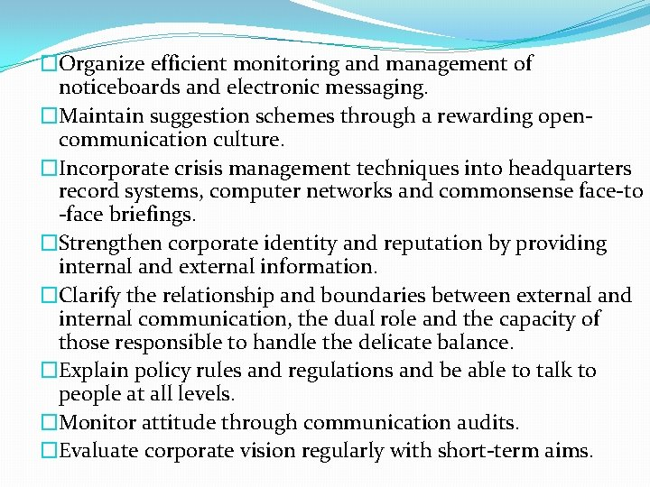 �Organize efficient monitoring and management of noticeboards and electronic messaging. �Maintain suggestion schemes through