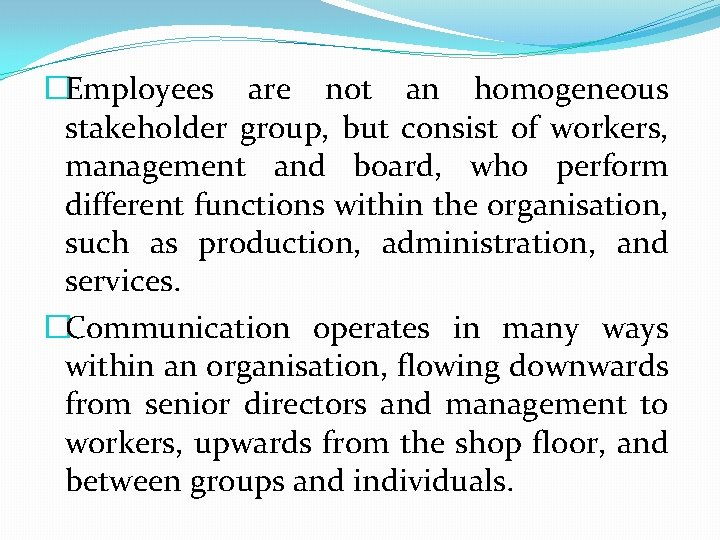 �Employees are not an homogeneous stakeholder group, but consist of workers, management and board,