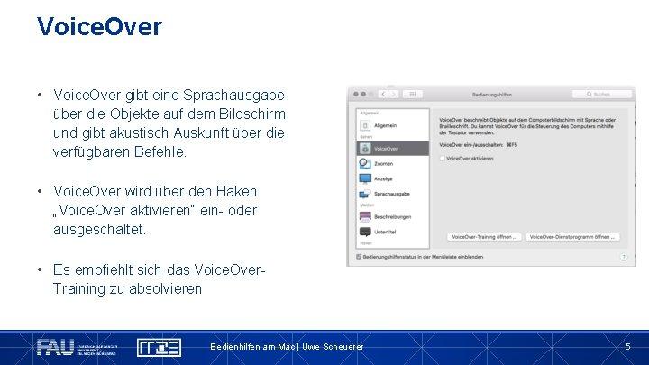 Voice. Over • Voice. Over gibt eine Sprachausgabe über die Objekte auf dem Bildschirm,