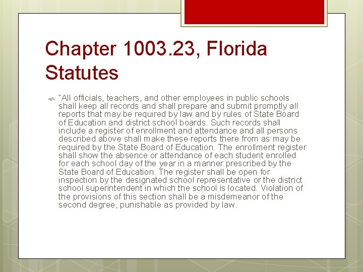 """Chapter 1003. 23, Florida Statutes """"All officials, teachers, and other employees in public schools"""
