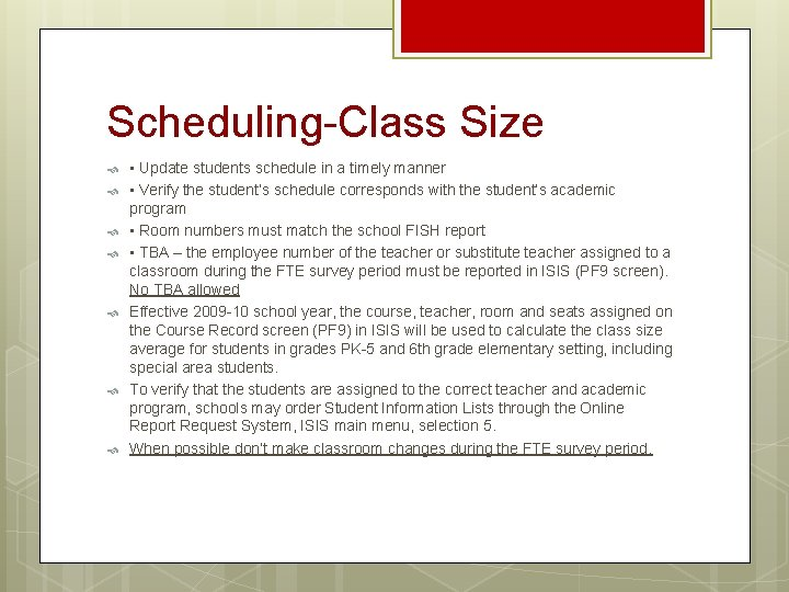 Scheduling-Class Size • Update students schedule in a timely manner • Verify the student's