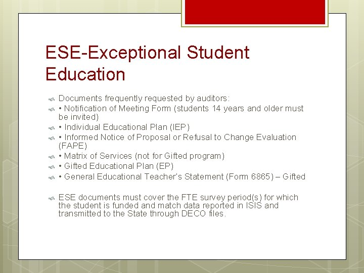 ESE-Exceptional Student Education Documents frequently requested by auditors: • Notification of Meeting Form (students