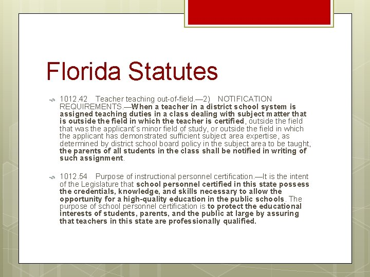 Florida Statutes 1012. 42Teacher teaching out-of-field. — 2)NOTIFICATION REQUIREMENTS. —When a teacher in a