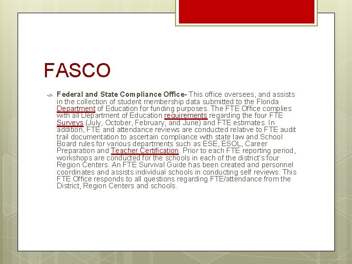 FASCO Federal and State Compliance Office- This office oversees, and assists in the collection